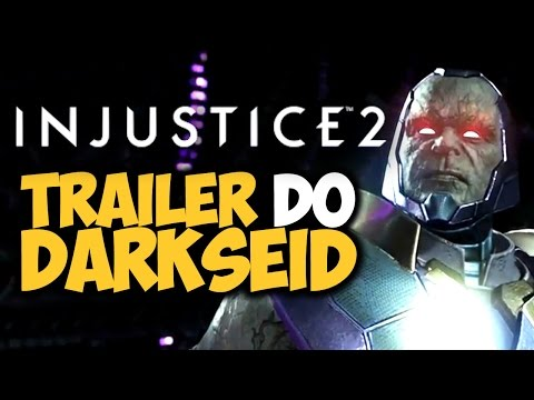 INJUSTICE 2 - Trailer do DARKSEID! [legendado pt-BR]