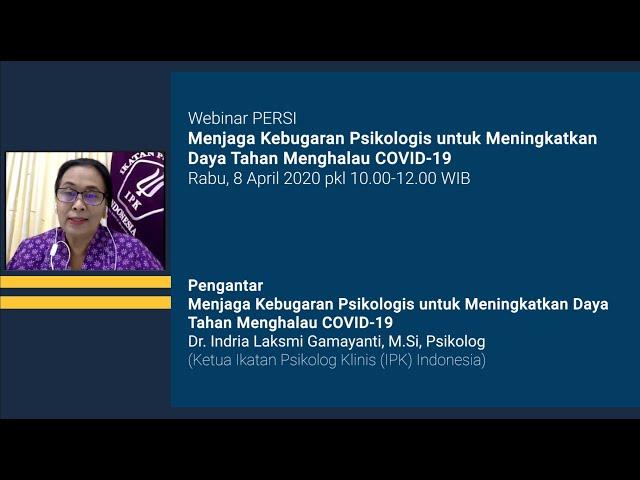 Pengantar Webinar PERSI Menjaga Kebugaran Psikologis untuk Meningkatkan Daya Tahan Menghalau COVID19