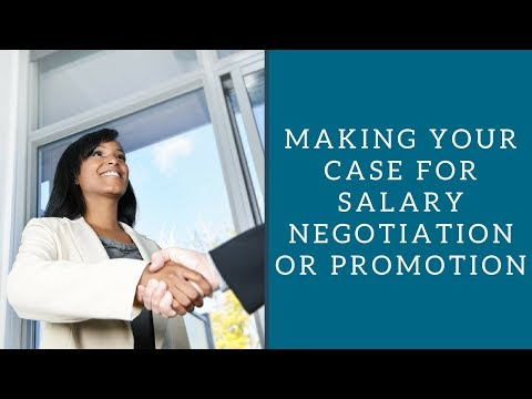 Making Your Case for Salary Negotiation or Promotion