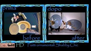 Riciclo creativo vecchi piatti: Piatti ornamentali shabby chic - festa della mamma tutorial faidate