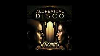 Alchemical Disco - Atomic