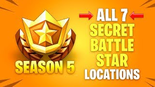 ALL 7 Secret Battle Star Locations - SEASON 5 Fortnite Battle Royale