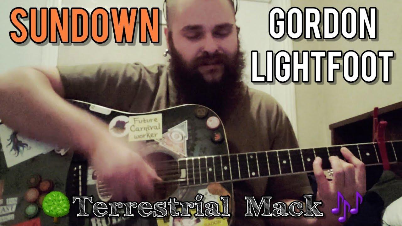 Sundown - Gordon Lightfoot cover \ / ?Terrestrial Mack?