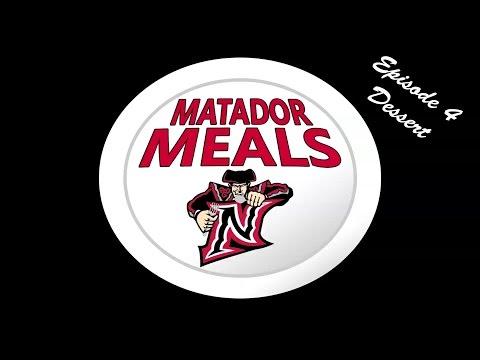 Matador Meals - Episode 4 - Dessert