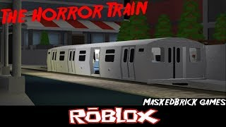 The Horror Train By MaskedBrick games [Roblox]