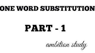 494. ONE WORD SUBSTITUTION IN VVI & MOST COMMONLY USED IN DAY TO DAY LIFE