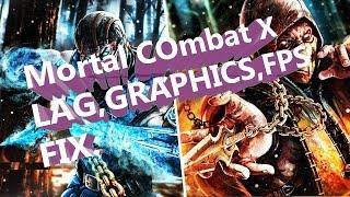 MORTAL COMBAT X | FPS,LAG,GRAPHICS | FIX | IN 3 STEPS