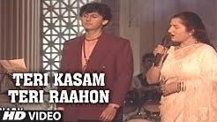 Teri Kasam Teri Raahon Mein Aakar Full Song ~ Sonu Nigam, Anuradha Paudwal   Chahat Album