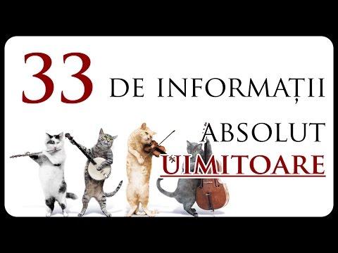 33 de informații absolut UIMITOARE