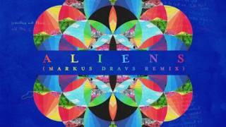 Coldplay A L I E N S (Markus Dravs Remix)