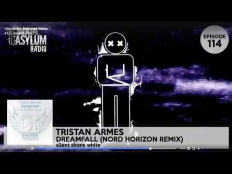 Indecent Noise played Tristan Armes - Dreamfall (Nord Horizon remix) @ Mental Asylum Radio 114