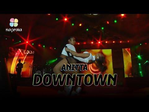 Anitta — Downtown  Ao Vivo Na Praia