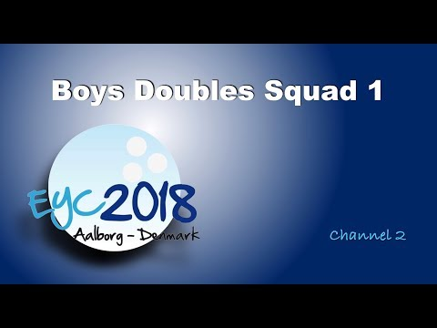 EYC 2018  Boys Doubles Squad 1  Channel 2