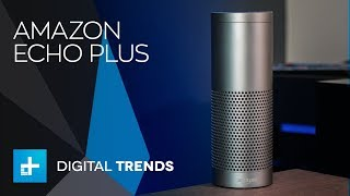 Amazon Echo Plus - Hands On Review