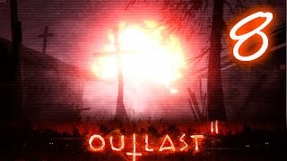 КОНЕЦ СВЕТА И КОНЦОВКА OUTLAST 2 - ПРОХОДИМ OUTLAST 2 ПОЛНОЕ ПРОХОЖДЕНИЕ - Outlast 2 Прохождение #8