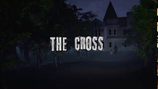 The Cross 3d horror game Official Trailer First Look (Android Horror Game 2018)