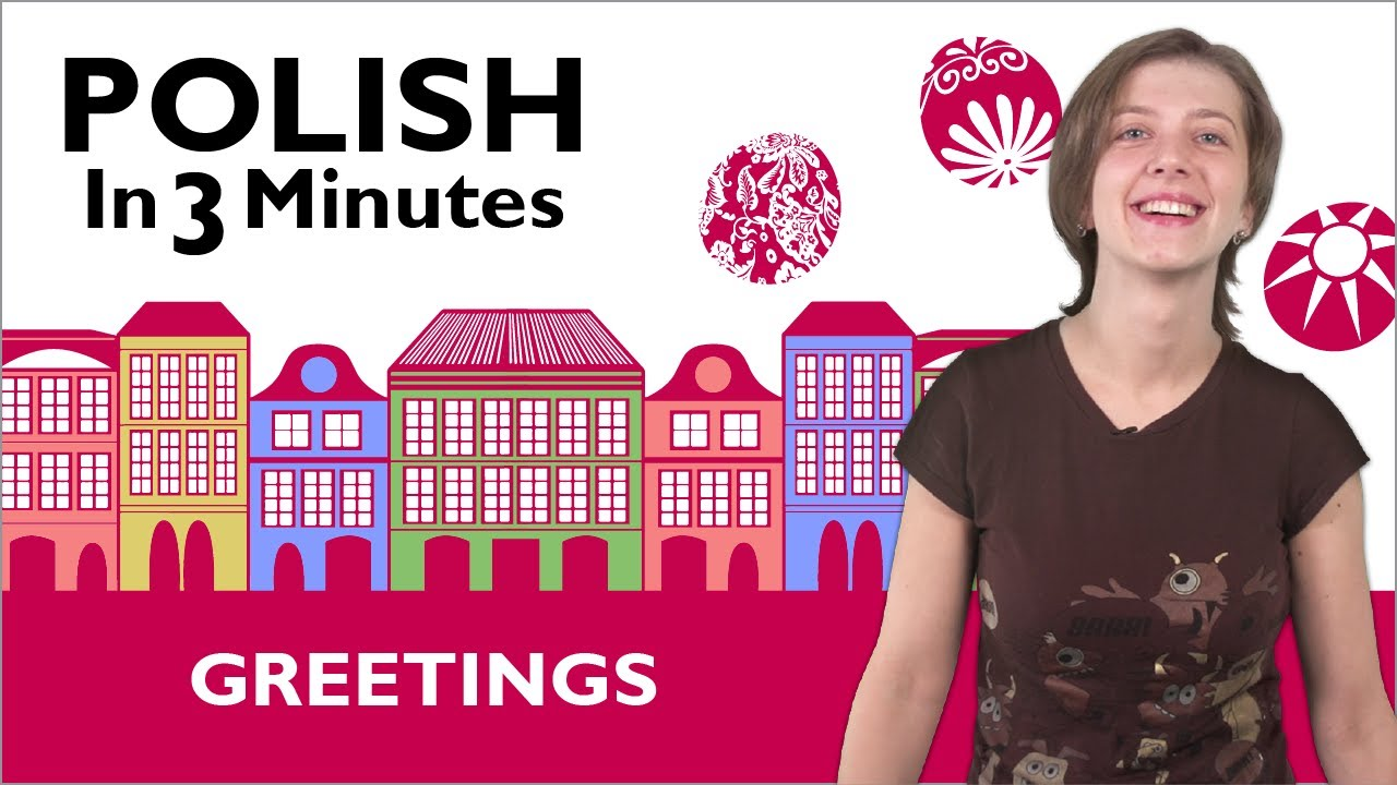 Learn Polish Polish In 3 Minutes How To Greet People In Polish
