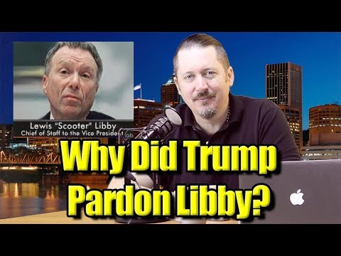 Why Did Trump Pardon Scooter Libby?