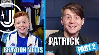 BRAYDON MEETS... PATRICK AKA DILLON PART 2