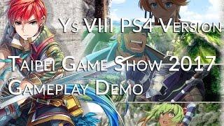 ys viii lacrimosa of dana ps4 version taipei game show 2017 gameplay demonstration