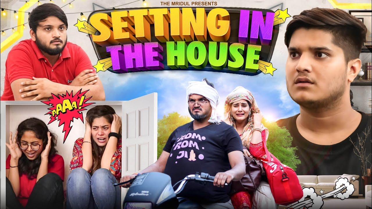 Setting in the House | the mridul | Pragati | Nitin