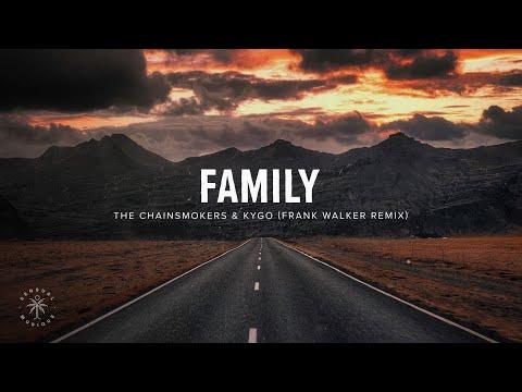 The Chainsmokers & Kygo - Family (Lyrics) Frank Walker Remix