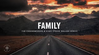 Download The Chainsmokers & Kygo - Family (Lyrics) Frank Walker Remix