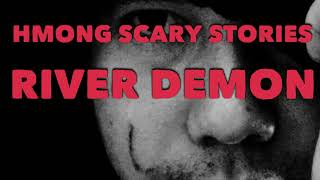 HMONG SCARY STORIES RIVER DEMON