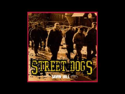 Street Dogs - Savin Hill (Full Album)