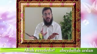 Dinimi Öğreniyorum-18 Allah nerededir? Ubeydullah Arslan