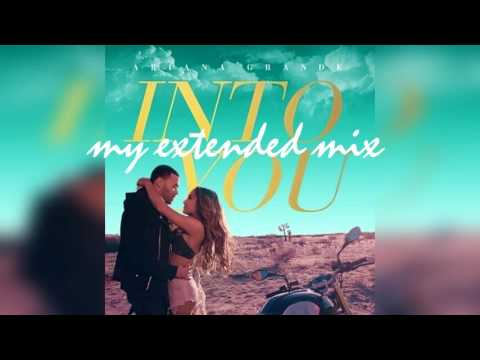 ARIANA GRANDE - Into You (My Extended Mix)