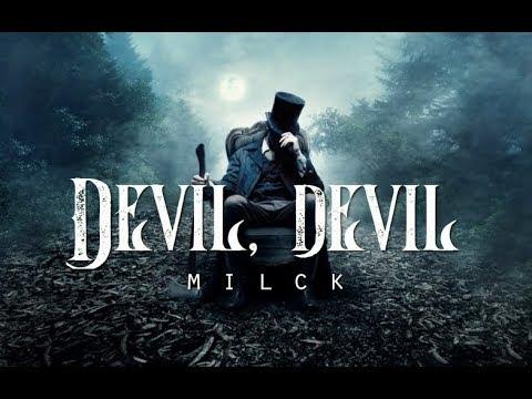 Devil, Devil - MILCK (LYRICS)
