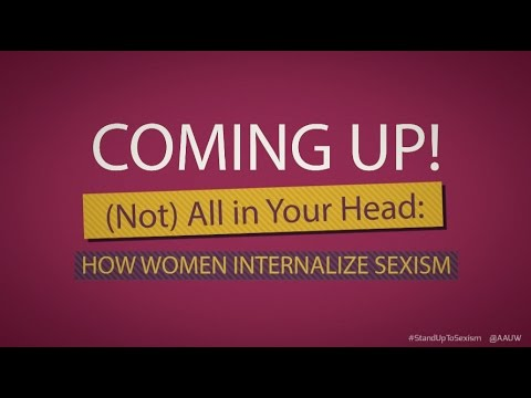 (Not) All in Your Head: How Women Internalize Sexism