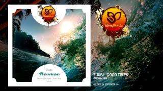 Zuubi - Good Times (Original Mix) [SUNMEL021] OUT NOW!
