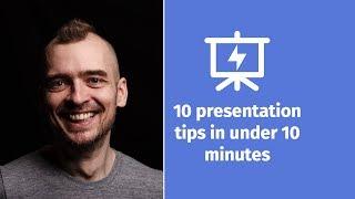 10 Presentation Tips in under 10 Minutes - Presentation Hero