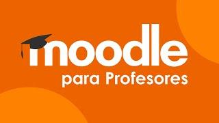 CURSO DE MOODLE PARA PROFESORES  2020