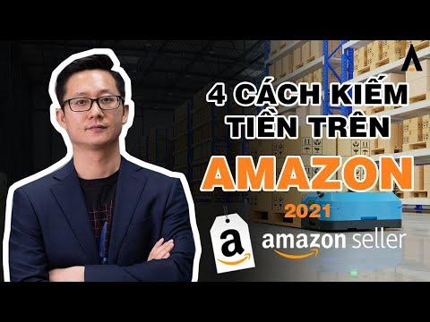 4 CÁCH THỨC KIẾM TIỀN TRÊN AMAZON KHÔNG NÊN BỎ QUA 2021 -TỔNG QUAN KIẾM TIỀN TRÊN AMAZON