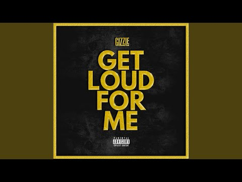 Get Loud For Me
