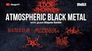 Atmospheric Black Metal Band Debate | Lock Horns (live stream archive)