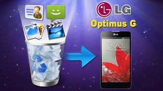 [LG Optimus G Data Recovery]: Recover Deleted Contacts/SMS/Videos/Music from LG Optimus G?