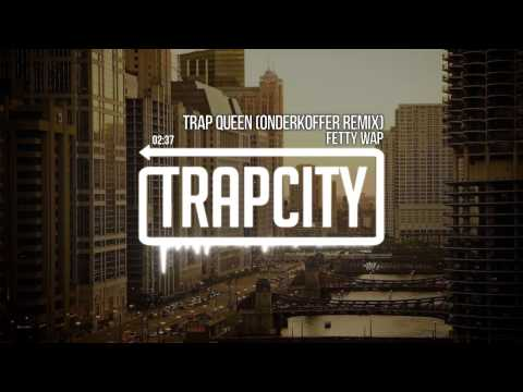 Fetty Wap - Trap Queen (Onderkoffer Remix)