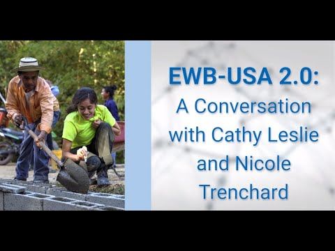 EWB-USA 2.0: A Conversation with Nicole Trenchard and Cathy Leslie