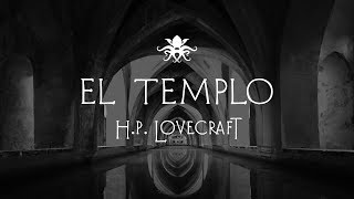 """El Templo"" de H.P. Lovecraft ~ Audio Relato"