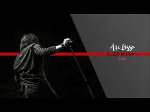 Ari Lasso - Ironis (+ Lirik)