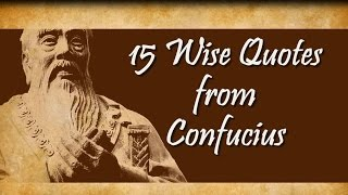 15 Wise Quotes from Confucius