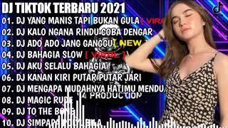 DJ YANG MANIS TAPI BUKAN GULA X KALO NGANA RINDU REMIX VIRAL TIKTOK TERBARU 2021 DJ TIKTOK FULL