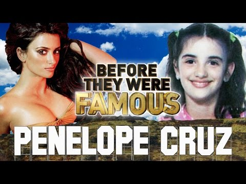 PENELOPE CRUZ  Before They Were Famous