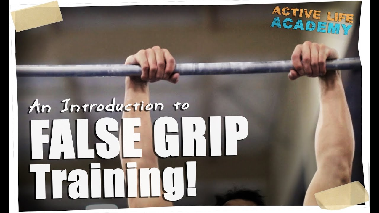 FALSE GRIP training and technique: An introduction! - YouTube