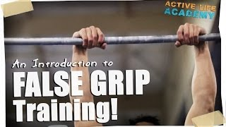 FALSE GRIP training and technique: An introduction!