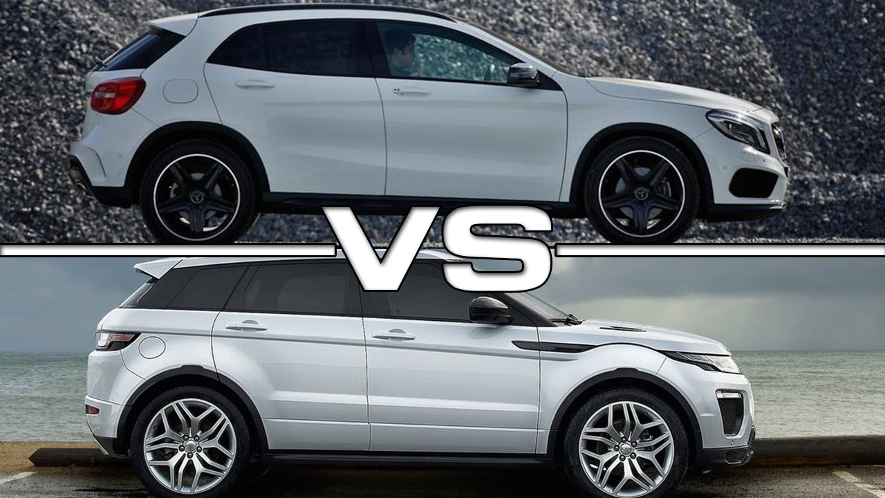 2015 Merceds Gla Vs 2016 Range Rover Evoque Youtube